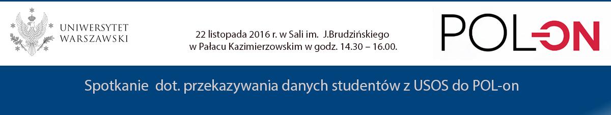 Spotkanie dot. przekazywanie danych studentów z USOS do POL-on – 22 listopada 2016 r. w godz. 14.30 – 16.00